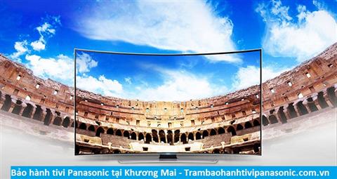 Bảo hành sửa chữa tivi Panasonic tại Khương Mai